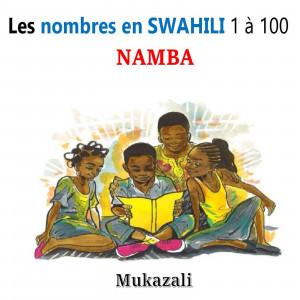 Les nombres 1 à 100 en Swahili-Français